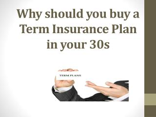 Why should you buy a Term Insurance Plan in your 30s