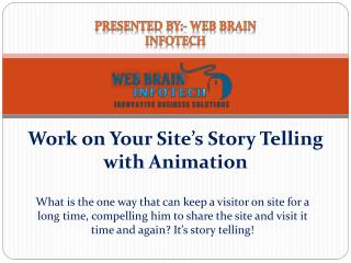 Work on Your Site's Story Telling with Animation - Web Brain InfoTech