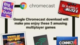 www google com chromecast setup Call 18443050086-  5 amusing multiplayer games for Chromecast