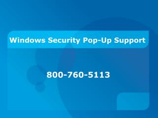 800-760-5113 � Technical Support for Windows Security Pop-Up