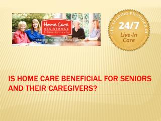 Is Home Care Beneficial For Seniors and Their Caregivers?