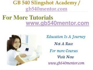 GB 540 Slingshot Academy / gb540mentor.com