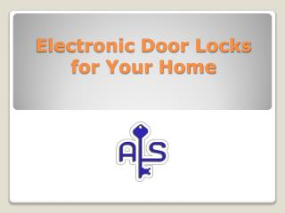 Electronic Door Locks for Your Home