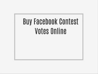 Get most out of any Online Contest by getting Votes