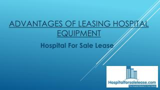 Advantages of Leasing hospital Equipment