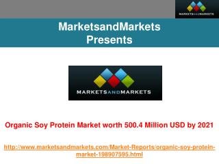 Organic Soy Protein Market worth 500.4 Million USD by 2021