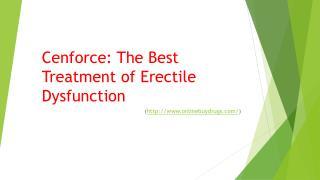 Cenforce: The Best Medication to treat Erectile Dysfunction