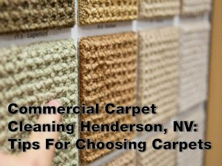 Commercial Carpet Cleaning Henderson, NV: Tips For Choosing Carpets