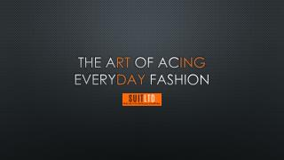 Everyday Men's Fashion: The Art of Acing Everyday Fashion