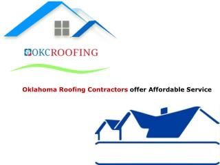 Oklahoma Roofing Contractors offer Affordable Service