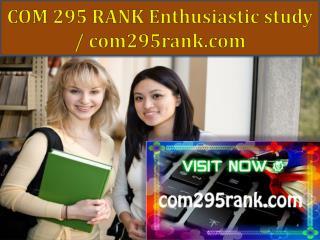 COM 295 RANK Enthusiastic study / com295rank.com