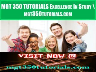 MGT 350 TUTORIALS Excellence In Study \ mgt350tutorials.com