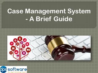Case Management System- A Brief Guide