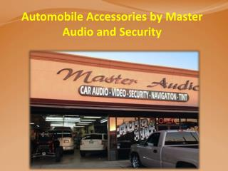 Automobile Accessories by Master Audio and Security