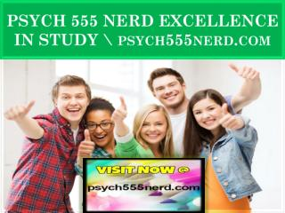 PSYCH 555 NERD EXCELLENCE IN STUDY \ psych555nerd.com