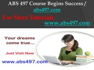 ABS 497 Course Begins Success / abs497dotcom