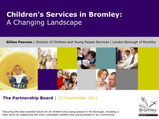 Childrens Services in Bromley: A Changing Landscape
