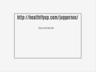 http://healthflyup.com/juggernox/