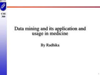 Data mining and its application and usage in medicine