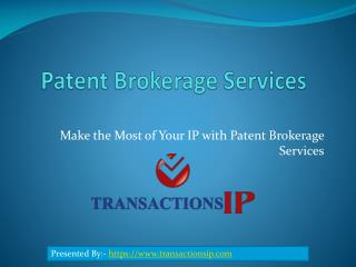 Make the Most of Your IP with Patent Brokerage Services