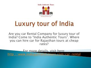 Luxury tour of India