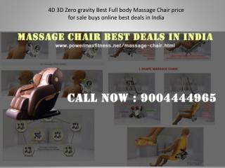 4D 3D Zero gravity Best Full body Massage Chair price for sale buys online best deals in India