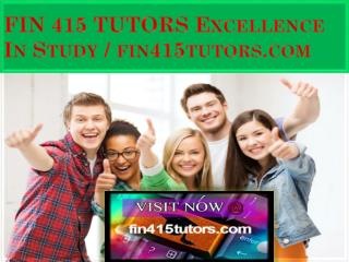 FIN 415 TUTORS Excellence In Study / fin415tutors.com