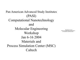 Pan American Advanced Study Institutes  PASI  Computational Nanotechnology  and Molecular Engineering  Workshop Jan 6-16