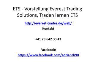 ETS - Vorstellung Everest Trading Solutions, Traden lernen ETS