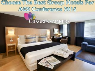 Choose The Best Group Hotels For AES Conference 2016