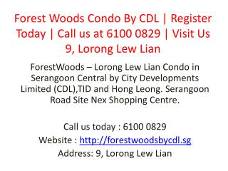 Forest Woods Condo By CDL | Register Today | Call us at 6100 0829 | Visit Us 9, Lorong Lew Lian
