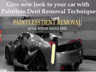 Give new look to your car with Paintless Dent Removal Technique