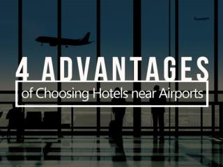 4 Advantages of Choosing Hotels near Airports