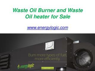 Waste Oil Burner and Waste Oil heater for Sale - www.energylogic.com