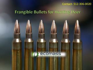 Frangible Bullets for Hunting Deer