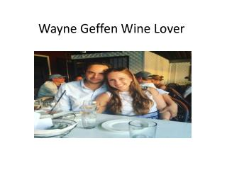 Wayne Geffen Wine Lover