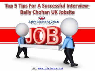 Top 5 Tips For A Successful Interview- Bally Chohan UK Jobsite
