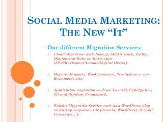 "Social Media Marketing: The New ""It"""