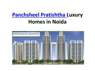 Panchsheel Pratishtha Luxury Homes in Noida