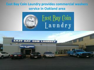 East Bay Coin Laundry provides commercial washers service in Oakland area