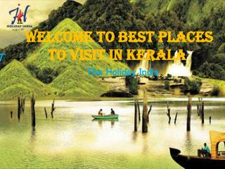 Kerala Holidays:Best Tourist places to visit in kerala