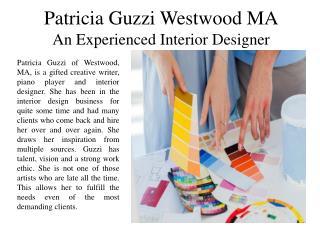 Patricia Guzzi of Westwood, MA - An Experienced Interior Designer