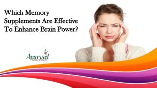 Which Memory Supplements Are Effective To Enhance Brain Power?