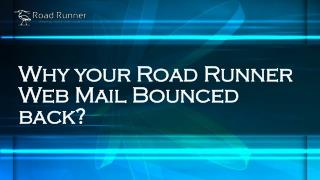Why your Road Runner Web Mail Bounced back?