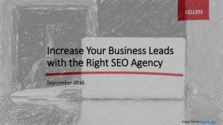 Increase Your Business Leads with the Right SEO Agency
