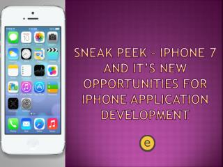Sneak Peek � iPhone 7 and It�s New Opportunities for iPhone Application Development