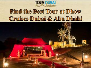 Find the best tour at dhow cruises dubai & abu dhabi
