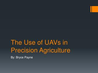 The Use of UAVs in Precision Agriculture