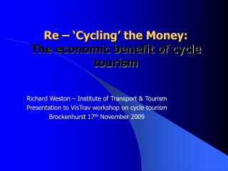 Re    Cycling  the Money: The economic benefit of cycle tourism