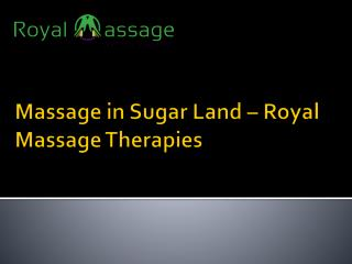 Massage in sugar land - Royal Massage
